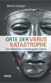 Orte der Varuskatastrophe und der römischen Okkupation in Germanien