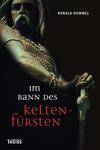 Vergrößerte Darstellung Cover: Im Bann des Keltenfürsten. Externe Website (neues Fenster)
