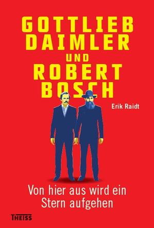 Gottlieb Daimler und Robert Bosch