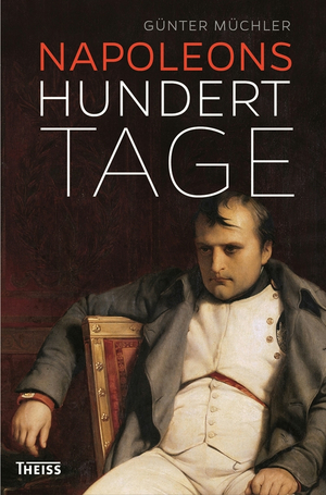 Napoleons hundert Tage