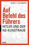 Vergrößerte Darstellung Cover: Auf Befehl des Führers. Externe Website (neues Fenster)