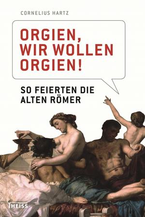 Orgien, wir wollen Orgien!