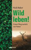 Vergrößerte Darstellung Cover: Wild leben!. Externe Website (neues Fenster)