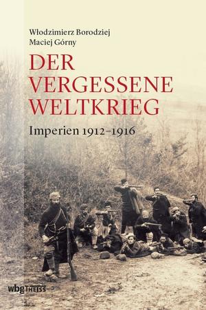 Der vergessene Weltkrieg