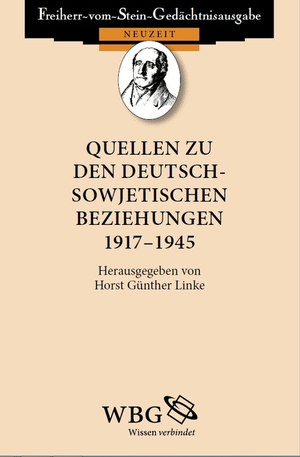 Quellen zu den deutsch-sowjetischen Beziehungen 1917 - 1945
