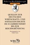 Quellen zur deutschen Wirtschafts- und Sozialgeschichte im 19. Jahrhundert bis zur Reichsgründung