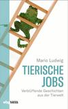 Vergrößerte Darstellung Cover: Tierische Jobs. Externe Website (neues Fenster)