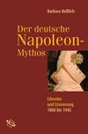 Der deutsche Napoleon Mythos
