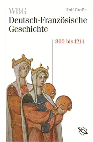 WBG Deutsch-Französische Geschichte Bd. I