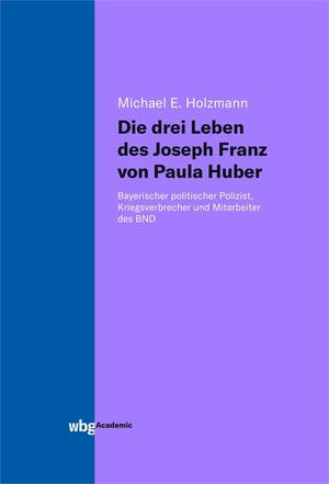 Die drei Leben des Joseph Franz von Paula Huber