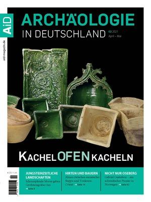 Archäologie in Deutschland (02/2021)