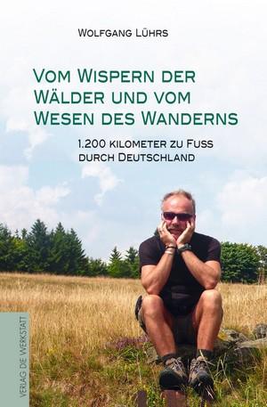 Vom Wispern der Wälder und vom Wesen des Wanderns
