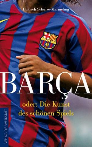 Barça oder: die Kunst des schönen Spiels