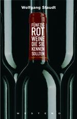 Fünfzig Rotweine, die Sie kennen sollten