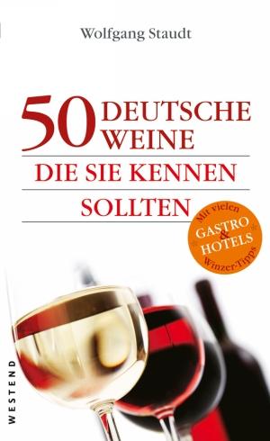 50 deutsche Weine, die Sie kennen sollten