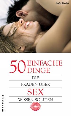 50 einfache Dinge, die Frauen über Sex wissen sollten