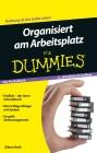 Organisiert am Arbeitsplatz für Dummies
