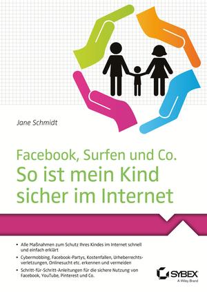 Facebook, Surfen und Co. - so ist mein Kind sicher im Internet