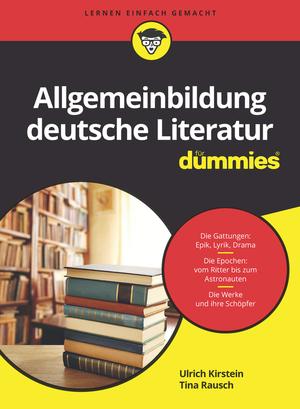 Deutsche Literaturgeschichte für Dummies
