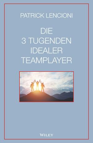 Die 3 Tugenden idealer Teamplayer