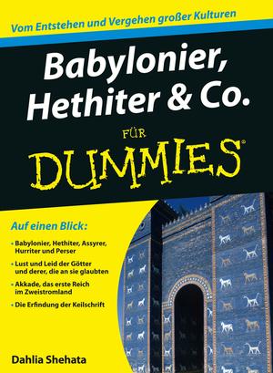 Babylonier, Hethiter und Co. für Dummies