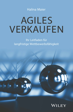 Agiles Verkaufen - Ihr Leitfaden für langfristige Wettbewerbsfähigkeit