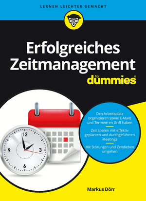 Erfolgreiches Zeitmanagement für Dummies