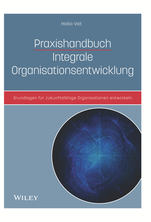 Praxishandbuch Integrale Organisationsentwicklung