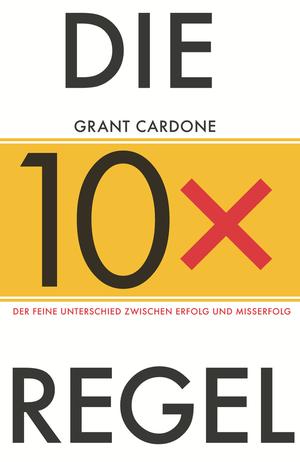 Die 10X-Regel
