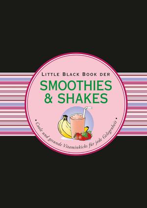 Little black book der Smoothies & Shakes