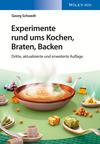 Experimente rund ums Kochen, Braten, Backen