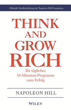 Think & Grow Rich - Ihr tägliches 10-Minuten-Programm zum Erfolg