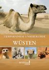 Tierparadiese unserer Erde - Wüsten