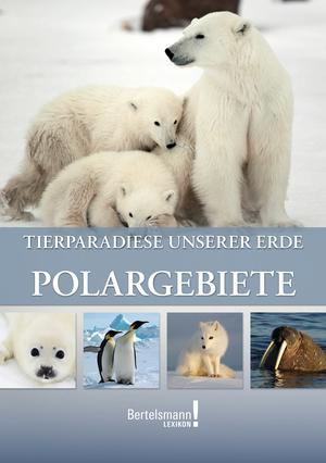 Tierparadiese unserer Erde - Polargebiet