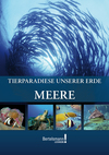 Tierparadiese unserer Erde - Meere