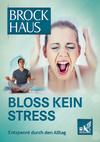 Bloß kein Stress