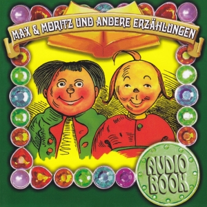 Max & Moritz und andere Erzählungen