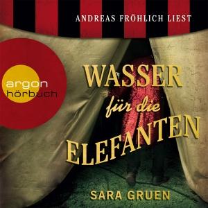 """Andreas Fröhlich liest Sara Gruen """"Wasser für die Elefanten"""""""