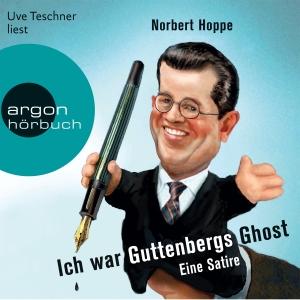 """Uve Teschner liest Norbert Hoppe """"Ich war Guttenbergs Ghost - Eine Satire"""""""