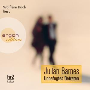 """Wolfram Koch liest Julian Barnes """"Unbefugtes Betreten"""""""