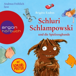 """Andreas Fröhlich liest Brigitte Endres """"Schluri Schlampowski und die Spielzeugbande"""""""