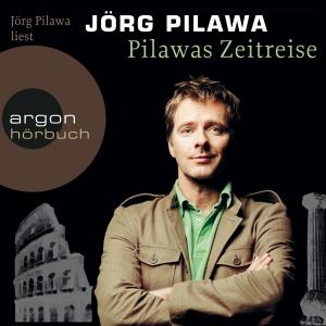 """Jörg Pilawa liest  Jörg Pilawa """"Pilawas Zeitreise"""""""