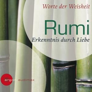 Rumi - Erkenntnis durch Liebe