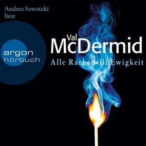 """Andrea Sawatzki liest Val McDermid """"Alle Rache will Ewigkeit"""""""