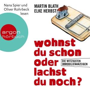 """Nana Spier und Oliver Rohrbeck lesen Martin Blath, Elke Herbst """"Wohnst du schon oder lachst du noch?"""""""
