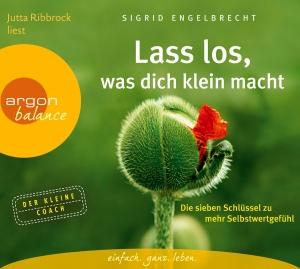 """Jutta Ribbrock liest Sigrid Engelbrecht """"Lass los, was dich klein macht"""""""