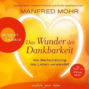 """Manfred Mohr, Sebastian Prittwitz und Amélie Sandmann lesen Manfred Mohr """"Das Wunder der Dankbarkeit"""""""