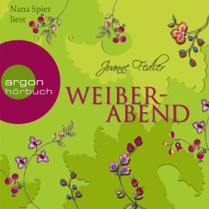 """Nana Spier liest Joanne Fedler """"Weiberabend"""""""