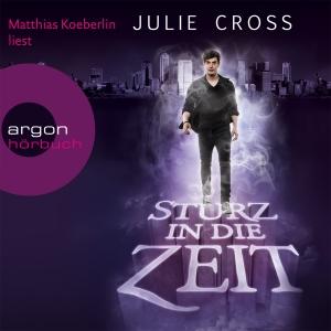 """Matthias Koeberlin liest Julie Cross """"Sturz in die Zeit"""""""