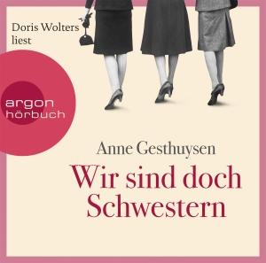 """Doris Wolters liest Anne Gesthuysen """"Wir sind doch Schwestern"""""""